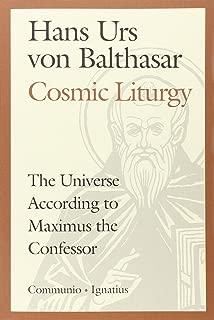 Cosmic Liturgy: The Universe According to Maximus the Confessor (Communio Books)