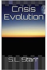 Crisis Evolution Kindle Edition