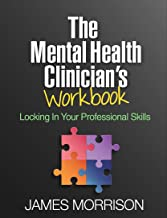 The Mental Health Clinician's Workbook: Locking In Your Professional Skills