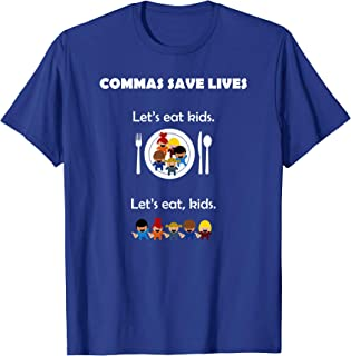 Commas Save Lives, Let's Eat Kids Shirt