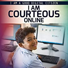 I Am Courteous Online (I Am a Good Digital Citizen)