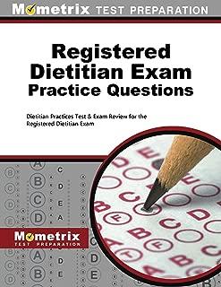 Registered Dietitian Exam Practice Questions: Dietitian Practice Tests & Review for the Registered Dietitian Exam