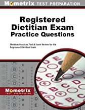 Registered Dietitian Exam Practice Questions: Dietitian Practice Tests & Review for the Registered Dietitian Exam