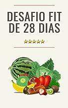 Desafio Fit de 28 Dias: Perca Peso Com Saúde