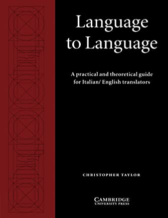Language to Language: A Practical and Theoretical Guide for Italian/English Translators