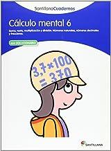 CÁLCULO MENTAL 6 SANTILLANA CUADERNOS - 9788468012421