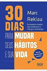 30 dias para mudar seus hábitos e sua vida: Estratégias simples para conquistar a vida que você deseja eBook Kindle