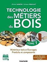 Livres Technologie des métiers du bois - Tome 1 - 3e éd. - Matériaux bois - Ouvrages - Produits et composan: Matériaux bois - Ouvrages - Produits et composants PDF