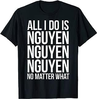 All I Do Is Nguyen T-Shirt Winning Vietnamese Pride T-Shirt