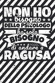 Taccuino foderato: Non ho bisogno dello psicologo ho solo bisogno di andare a Ragusa