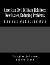 American Civil-Military Relations: New Issues, Enduring Problems (English Edition)