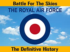 RAF: The Royal Air Force: Battle for the Skies - The Definitive History