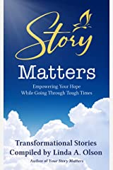 Story Matters: Empowering Your Hope While Going Through Tough Times (Story Matters series) Kindle Edition