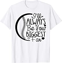 I'll always be your biggest fan baseball Mothers day Tshirts T-Shirt