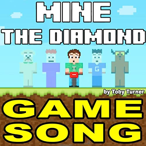 Mine the Diamond (The Game) [The Song] (feat  Toby Turner