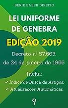 Lei Uniforme de Genebra (Decreto nº 57.663, de 24 de janeiro de 1966): Inclui Busca de Artigos diretamente no Índice e Atualizações Automáticas. (Saber Direito) (Portuguese Edition)