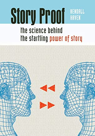 Story Proof: The Science Behind The Startling Power Of Story