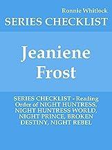 Jeaniene Frost - SERIES CHECKLIST - Reading Order of NIGHT HUNTRESS, NIGHT HUNTRESS WORLD, NIGHT PRINCE, BROKEN DESTINY, NIGHT REBEL