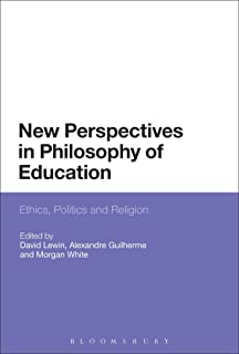 New Perspectives in Philosophy of Education: Ethics, Politics and Religion