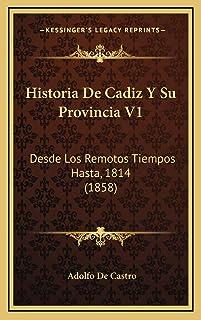 Historia De Cadiz Y Su Provincia V1: Desde Los Remotos Tiempos Hasta, 1814 (1858)