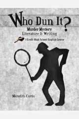 Who Dun It?: Murder Mystery Literature & Writing Course (Homeschooling High School to the Glory of God) Paperback