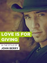 Love Is For Giving
