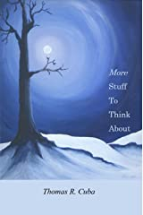 More Stuff to Think About: A Second Collection of Essays Kindle Edition