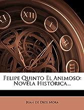 Felipe Quinto El Animoso: Novela Histórica... (Spanish Edition)