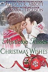 Mistletoe Kisses & Christmas Wishes Kindle Edition