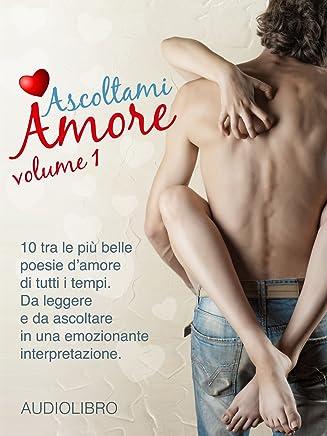 Ascoltami Amore - Vol. 1: Audiolibro di poesie damore