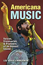 Americana Music (John and Robin Dickson Series in Texas Music, sponsored by the Center for Texas Music History, Texas State University)