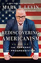 Rediscovering Americanism: And the Tyranny of Progressivism