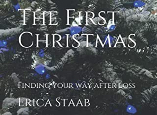 The First Christmas: Finding Your Way After Loss