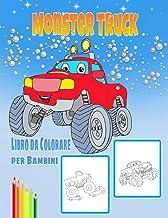 Monster Truck Libro da Colorare per Bambini: Divertente libro da colorare per bambini dai 4 agli 8 anni che amano i camion...