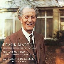 Frank Martin: Messe pour double chœur à cappella - Francis Poulenc: Quatre motets pour le temps de Noël