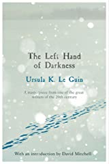 The Left Hand of Darkness (S.F. MASTERWORKS) Kindle Edition