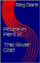 Police in Peril 2 The River God