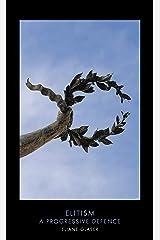 Elitism: A Progressive Defence (Provocations Book 23) (English Edition) Format Kindle