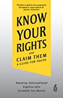 Know Your Rights and Claim Them: A Guide for Youth