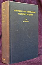 Historical and Geographical Dictionary of Japan (English and Japanese Edition)