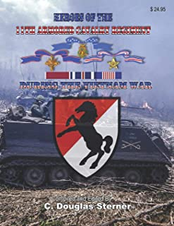 Heroes of the 11th Armored Cavalry Regiment During the Vietnam War