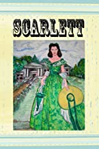 Scarlett: Beautiful Notebook Journal for Gone With the Wind Fans Featuring Original Art of Scarlett O'Hara Famous Classic Movie Lovers Composition ... Lined Pages (Gone With The Wind Journals)