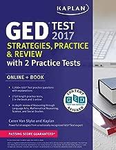GED Test 2017 Strategies, Practice & Review with 2 Practice Tests: Online + Book (Kaplan Test Prep)