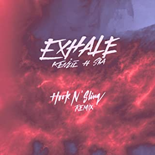 EXHALE (feat. Sia) (Hook N Sling Remix)