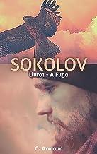 Sokolov: A Fuga - Livro 1
