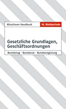 Kürschners Handbuch Gesetzliche Grundlagen, Geschäftsordnungen: Bundestag · Bundesrat · Bundesregierung (German Edition)