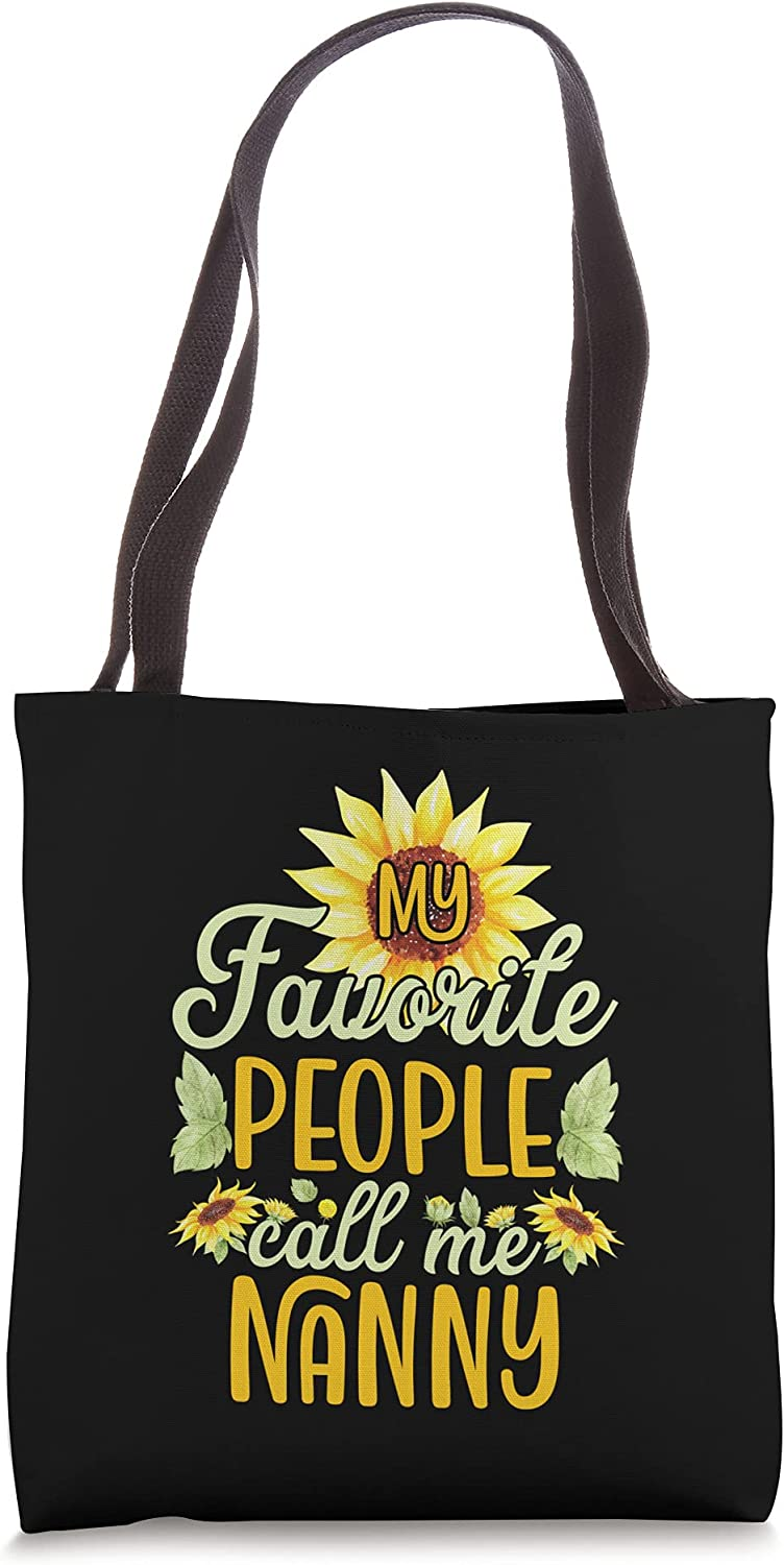 My Favorite People Call Me Nanny Sunflower Mother's Day Tote Bag