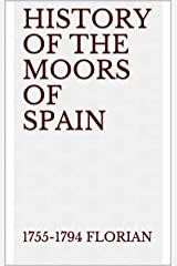 History of the Moors of Spain Kindle Edition