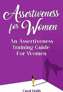 Assertiveness for Women: An Assertiveness Training Guide  For Women