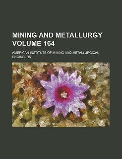 Mining and Metallurgy Volume 164
